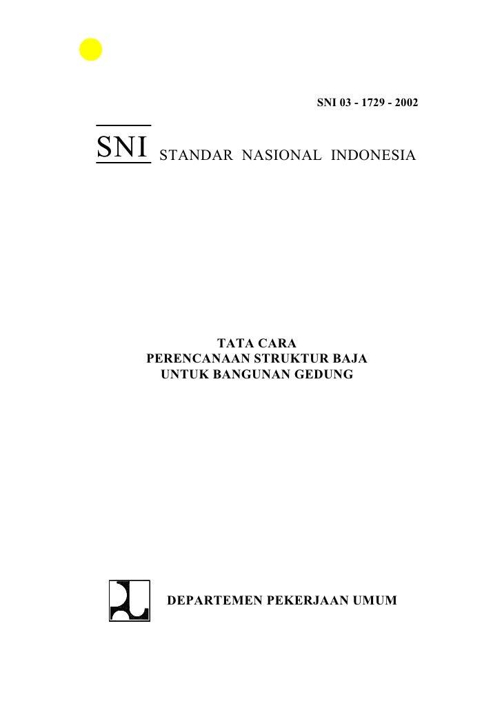 SNI 03 - 1729 - 2002    SNI   STANDAR NASIONAL INDONESIA               TATA CARA   PERENCANAAN STRUKTUR BAJA     UNTUK BAN...