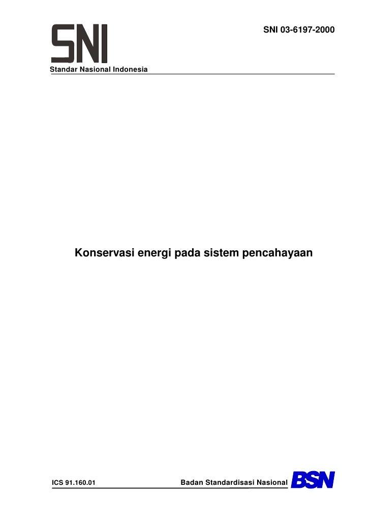 SNI 03-6197-2000    Standar Nasional Indonesia           Konservasi energi pada sistem pencahayaan                        ...