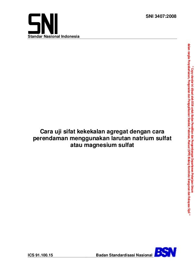 Standar Nasional Indonesia SNI 3407:2008 Cara uji sifat kekekalan agregat dengan cara perendaman menggunakan larutan natri...