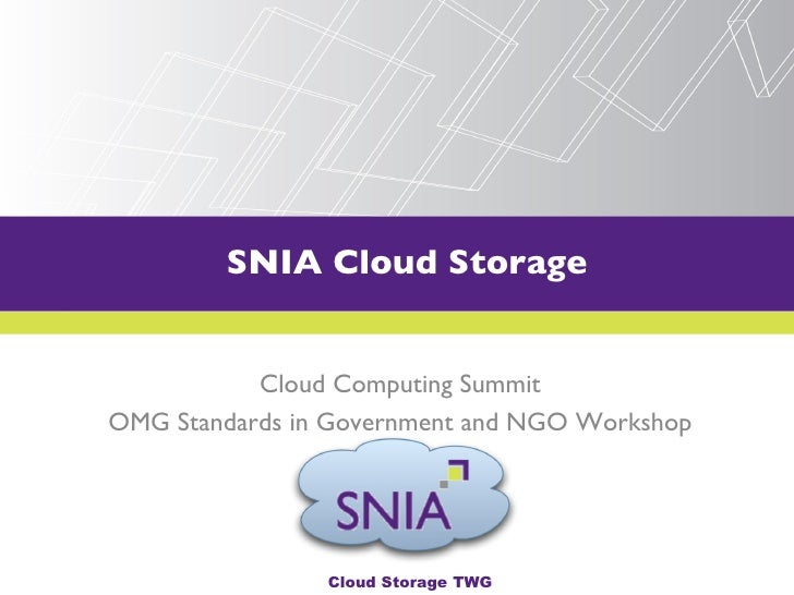 SNIA Cloud Storage        PRESENTATION TITLE GOES HERE               Cloud Computing Summit OMG Standards in Government an...