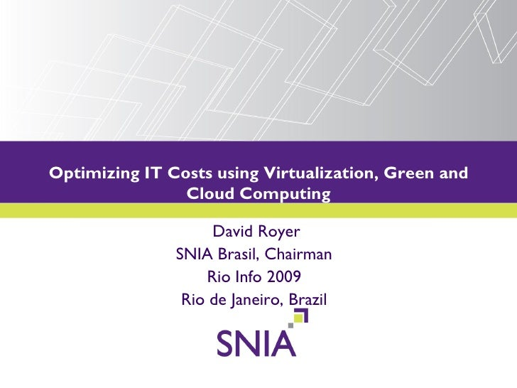 Optimizing IT Costs using Virtualization, Green and           PRESENTATION TITLE GOES HERE                 Cloud Computing...