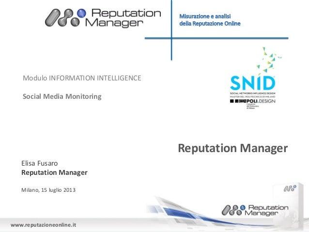 www.reputazioneonline.it Reputation Manager Elisa Fusaro Reputation Manager Milano, 15 luglio 2013 Modulo INFORMATION INTE...