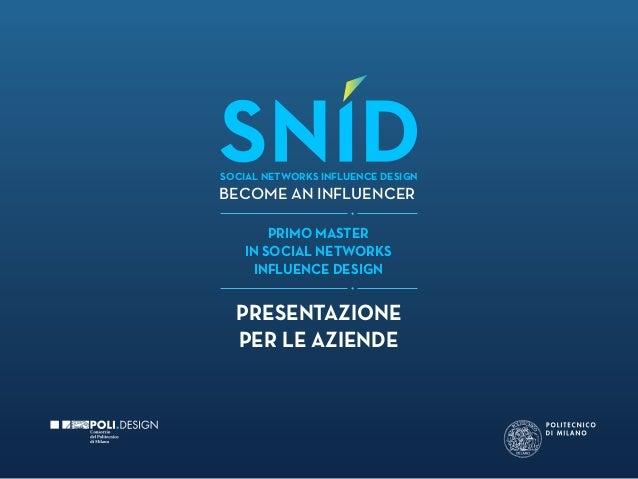 SOCIAL NETWORKS INFLUENCE DESIGNBECOME AN INFLUENCER       PRIMO MASTER   IN SOCIAL NETWORKS    INFLUENCE DESIGN  PRESENTA...