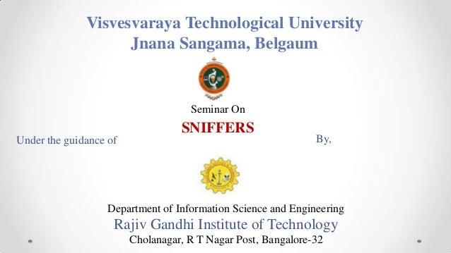Visvesvaraya Technological University Jnana Sangama, Belgaum Seminar On SNIFFERS Under the guidance of By, Department of I...