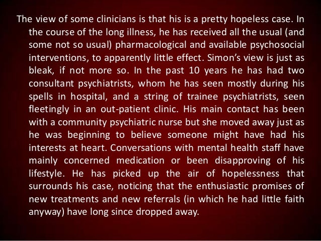 The view of some clinicians is that his is a pretty hopeless case. In the course of the long illness, he has received all ...