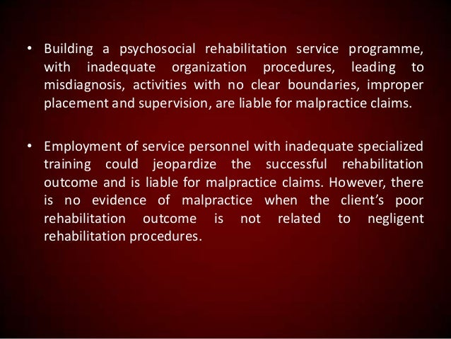 • Building a psychosocial rehabilitation service programme, with inadequate organization procedures, leading to misdiagnos...