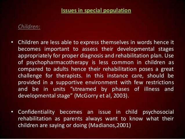 Issues in special population Children: • Children are less able to express themselves in words hence it becomes important ...