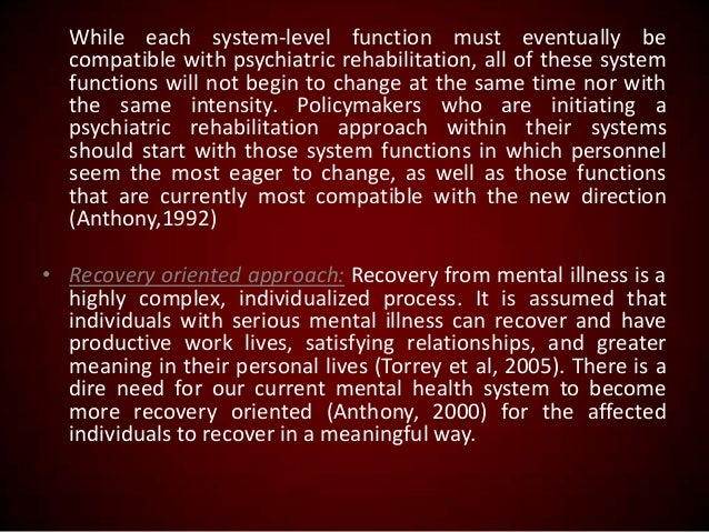 While each system-level function must eventually be compatible with psychiatric rehabilitation, all of these system functi...