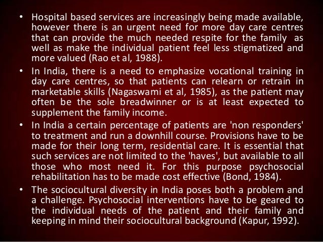 • Hospital based services are increasingly being made available, however there is an urgent need for more day care centres...