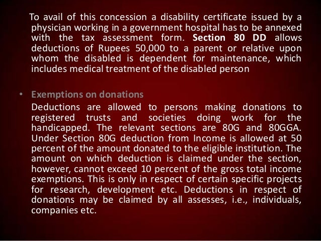 To avail of this concession a disability certificate issued by a physician working in a government hospital has to be anne...