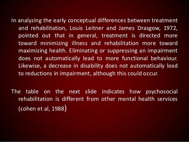 In analyzing the early conceptual differences between treatment and rehabilitation, Louis Leitner and James Drasgow, 1972,...