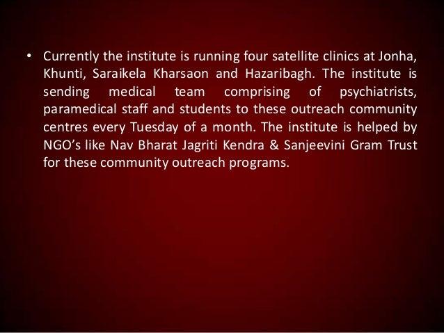 • Currently the institute is running four satellite clinics at Jonha, Khunti, Saraikela Kharsaon and Hazaribagh. The insti...