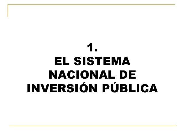 1. EL SISTEMA NACIONAL DE INVERSIÓN PÚBLICA