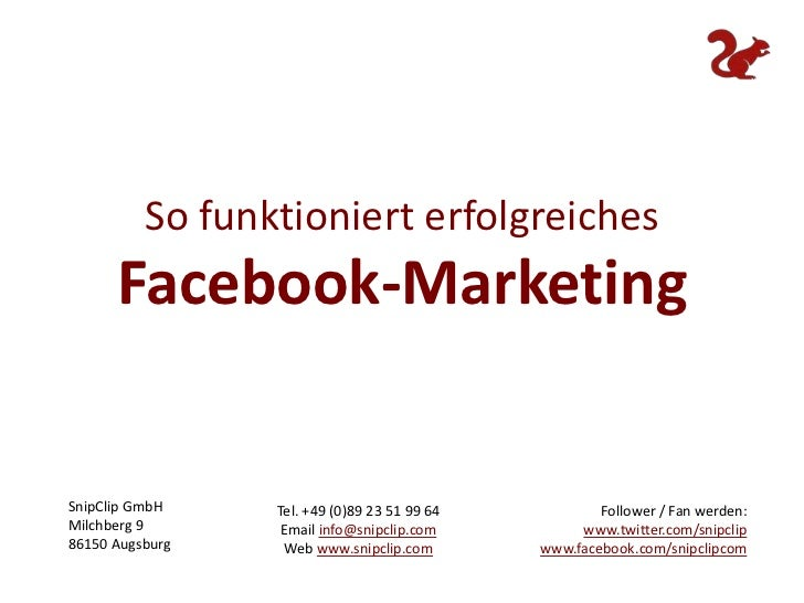 So funktioniert erfolgreiches <br />Facebook-Marketing<br />Follower / Fan werden: www.twitter.com/snipclipwww.facebook.co...