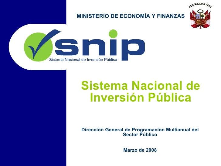 Dirección General de Programación Multianual del Sector Público Marzo de 2008 MINISTERIO DE ECONOMÍA Y FINANZAS Sistema Na...
