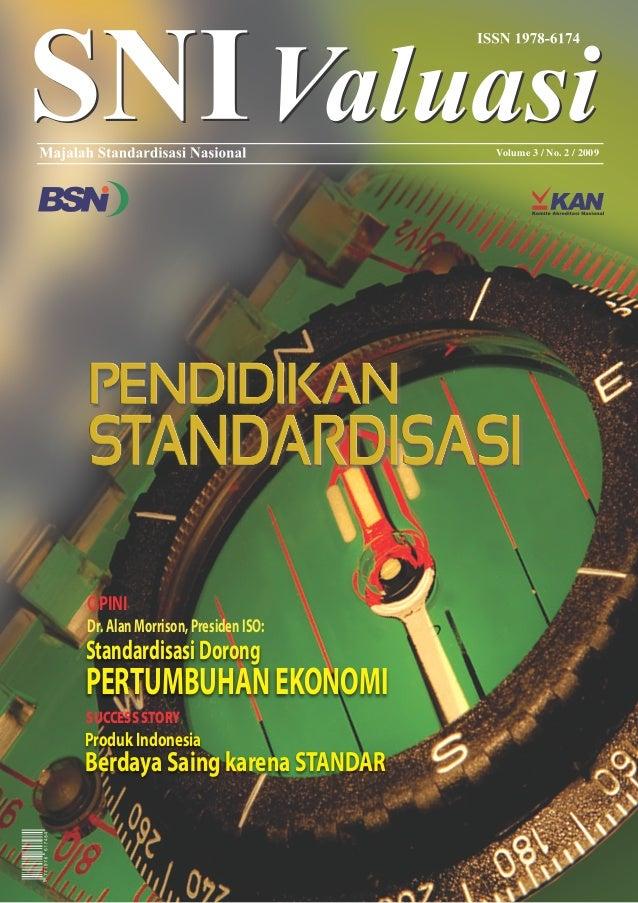 Volume 3 / No. 2 / 2009OPINIDr. Alan Morrison, Presiden ISO:Standardisasi DorongPERTUMBUHAN EKONOMISUCCESS STORYProduk Ind...