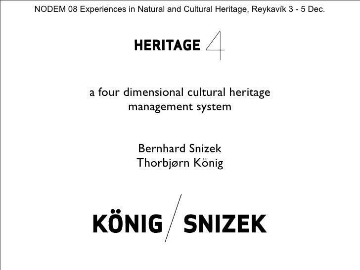 NODEM 08 Experiences in Natural and Cultural Heritage, Reykavík 3 - 5 Dec.                   a four dimensional cultural h...