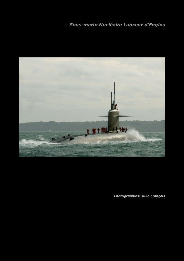 Sous-marin Nucléaire Lanceur d'Engins  06BST426N012_JULIE_BARTHELEMY.jpg  Photographies: Julie François