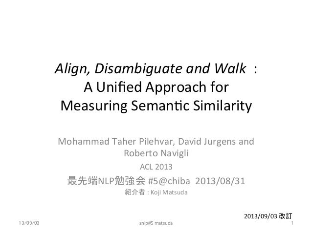 Align,  Disambiguate  and  Walk    :     A  Unified  Approach  for   Measuring  Seman7c  Similari...