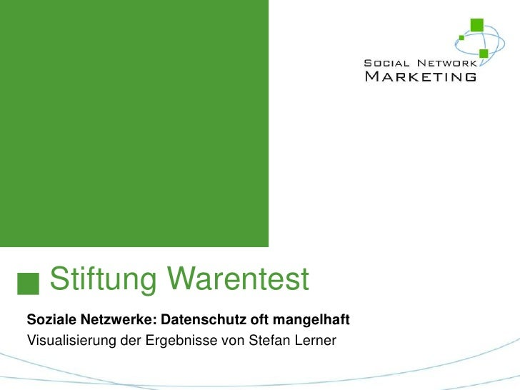 Stiftung Warentest<br />Soziale Netzwerke: Datenschutz oft mangelhaft<br />Visualisierung der Ergebnisse von Stefan Lerner...