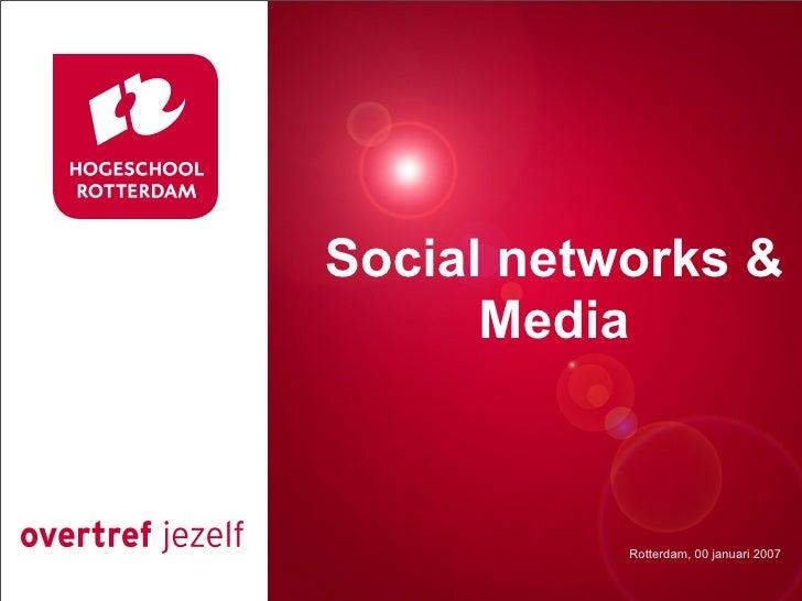 Social networks & Presentatie titel       Media             Rotterdam, 00 januari 2007              Rotterdam, 00 januari ...