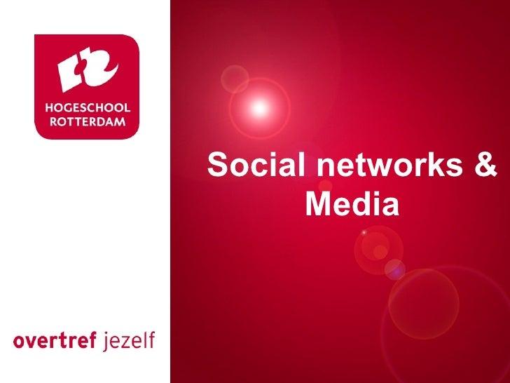 Social networks &Presentatie titel      Media          Rotterdam, 00 januari 2007