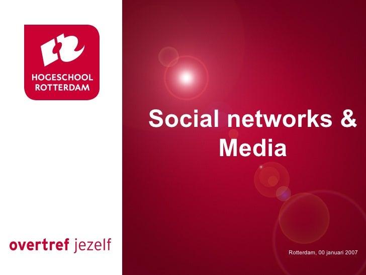 Presentatie titel Rotterdam, 00 januari 2007 Social networks & Media Rotterdam, 00 januari 2007