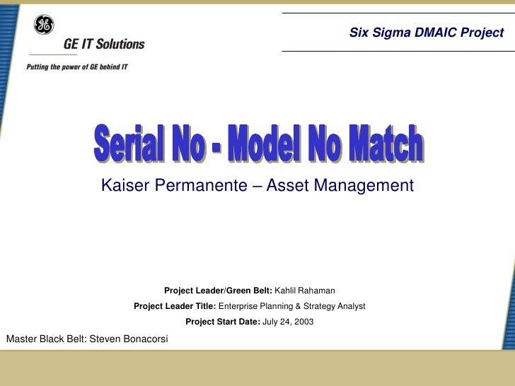 Six Sigma DMAIC Project                    Kaiser Permanente – Asset Management                                  Project L...