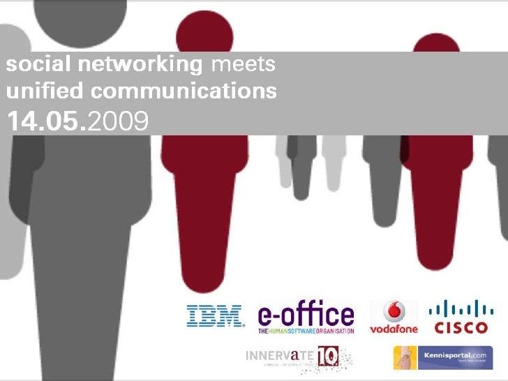 Efficiënte bedrijfsvoering met de inzet van Unified Communications en Keynote/Sessie titel Collaboration software  Spreker...