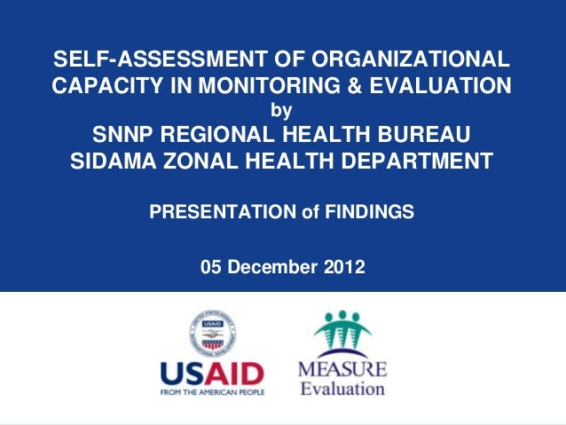 SELF-ASSESSMENT OF ORGANIZATIONALCAPACITY IN MONITORING & EVALUATION                  by   SNNP REGIONAL HEALTH BUREAU SID...