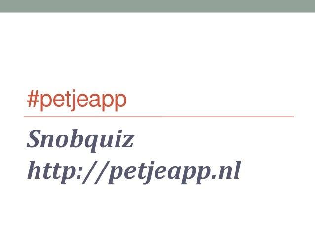 #petjeappSnobquizhttp://petjeapp.nl