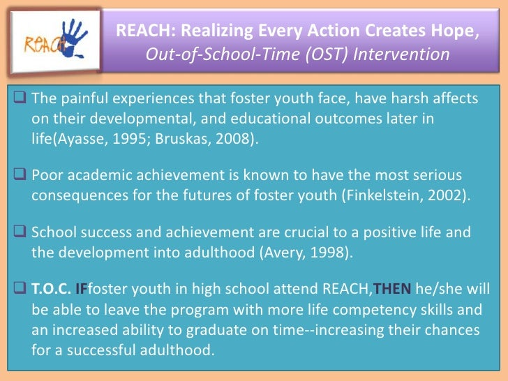 REACH: Realizing Every Action Creates Hope, Out-of-School-Time (OST) Intervention<br /><ul><li>The painful experiences tha...