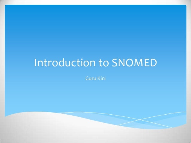Introduction to SNOMED Guru Kini