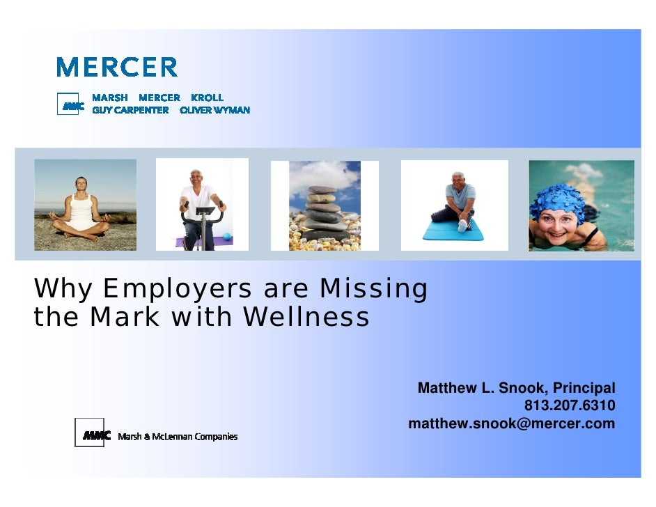 Why Employers are Missing the Mark with Wellness                          Matthew L. Snook, Principal                     ...