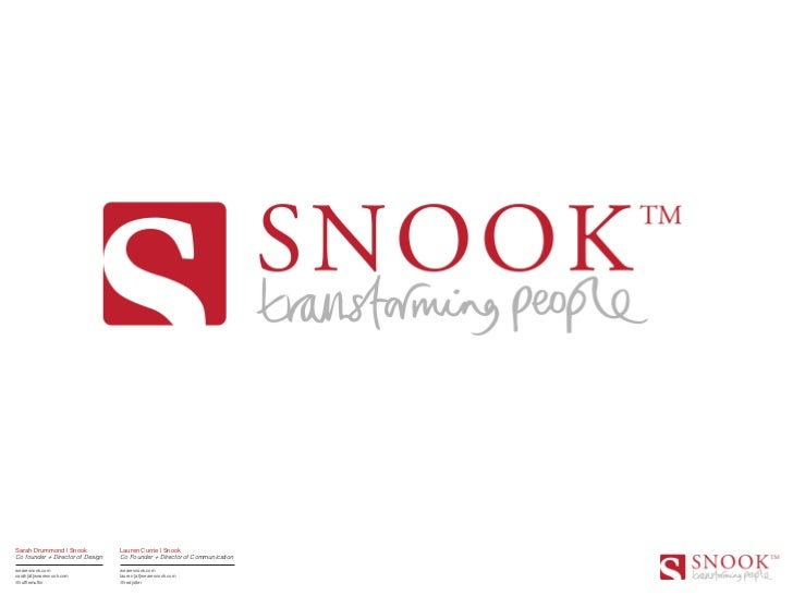 Sarah Drummond | Snook            Lauren Currie | SnookCo founder + Director of Design   Co Founder + Director of Communic...