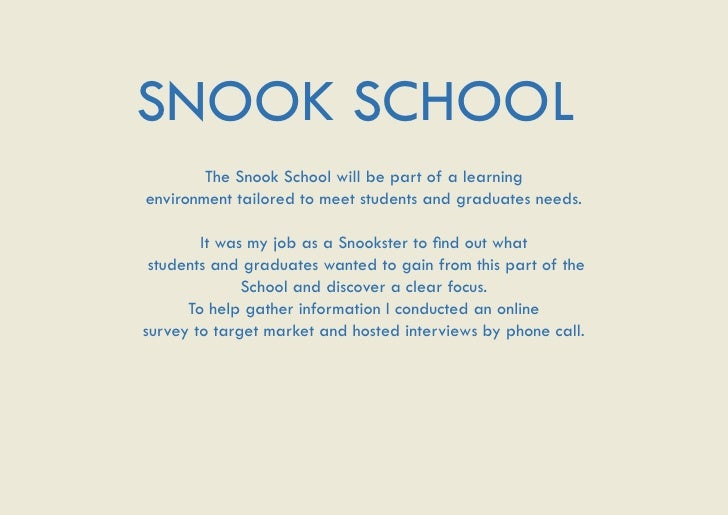 SNOOK SCHOOL        The Snook School will be part of a learningenvironment tailored to meet students and graduates needs. ...