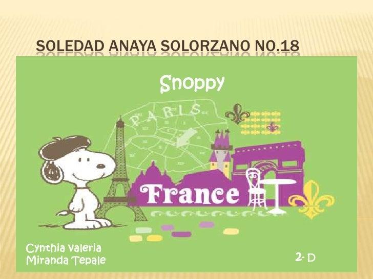 SOLEDAD ANAYA SOLORZANO No.18 <br />Snoppy<br />SNOOPY<br />matériel:<br />français<br />Cynthia valeria Miranda Tepale<br...
