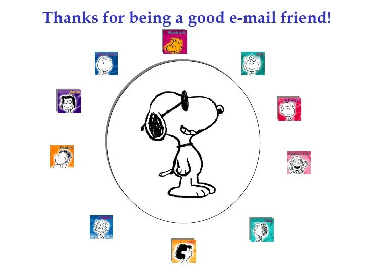 Thanks for being a good e-mail friend!