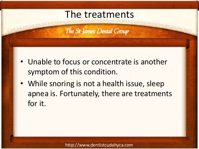 http://www.dentistcudahyca.com The treatments • Unable to focus or concentrate is another symptom of this condition. • Whi...