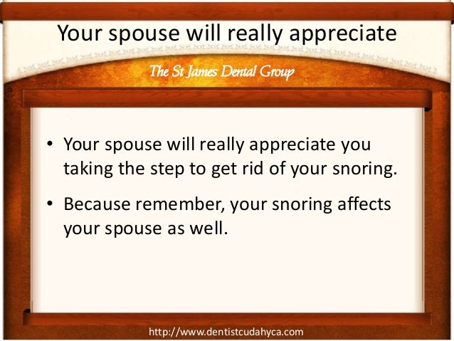 http://www.dentistcudahyca.com Your spouse will really appreciate • Your spouse will really appreciate you taking the step...