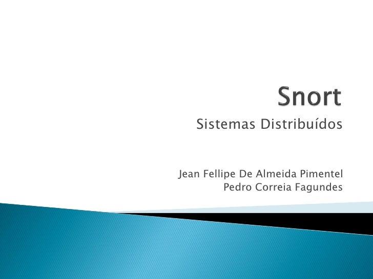 Sistemas Distribuídos   Jean Fellipe De Almeida Pimentel           Pedro Correia Fagundes