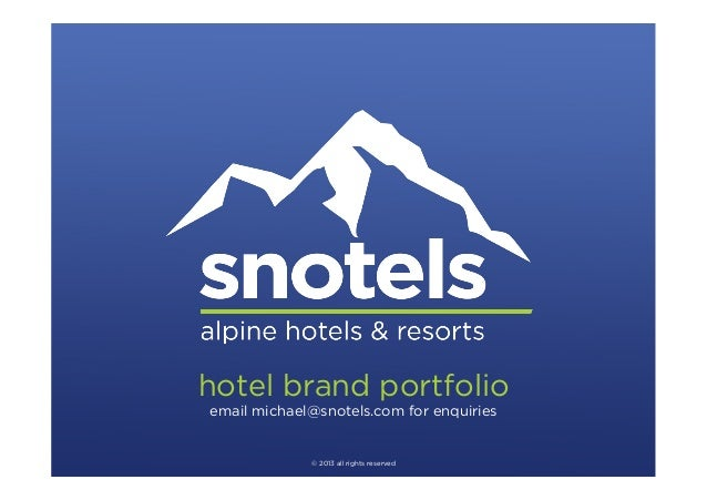 hotel brand portfolio email michael@snotels.com for enquiries  © 2013 all rights reserved