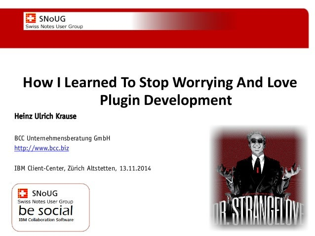 """Social Collaboration 39: """"Vernetzte Informationswelt"""" www.dnug.de How I Learned To Stop Worrying And Love Plugin Developme..."""