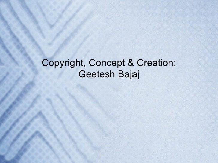 Copyright Concept Creation Geetesh Bajaj