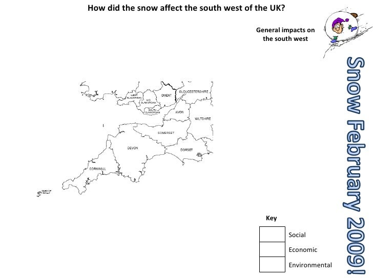 How did the snow affect the south west of the UK? General impacts on the south west Key Social Economic  Environmental