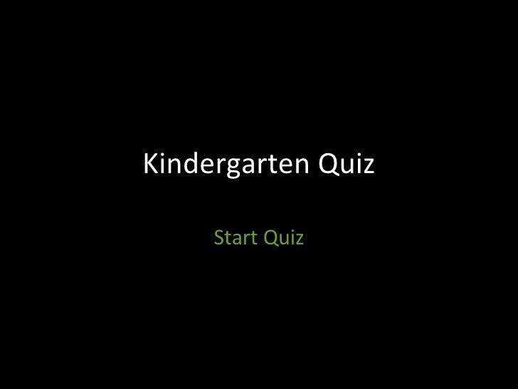 Kindergarten Quiz Start Quiz
