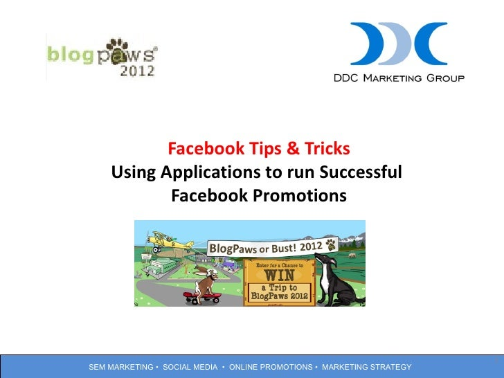 Facebook Tips & Tricks    Using Applications to run Successful           Facebook Promotions                              ...