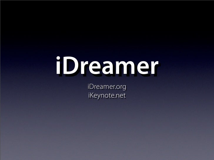 iDreamer   iDreamer.org   iKeynote.net