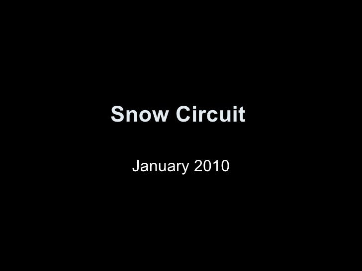 Snow Circuit   January 2010