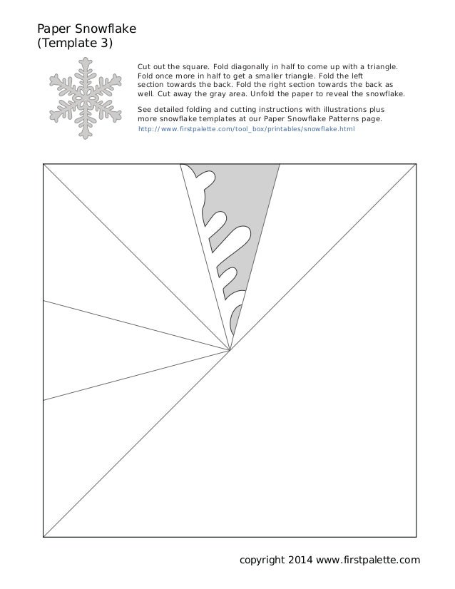 Paper Snowflake (Template 3) copyright 2014 www.firstpalette.com Cut out the square. Fold diagonally in half to come up wi...
